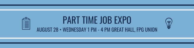 Part Time Job Expo, August 28, 1-4pm, Great Hall